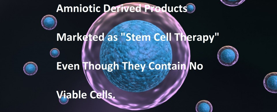 The Amniotic Quot Stem Cell Therapy Quot Scam Part Ii